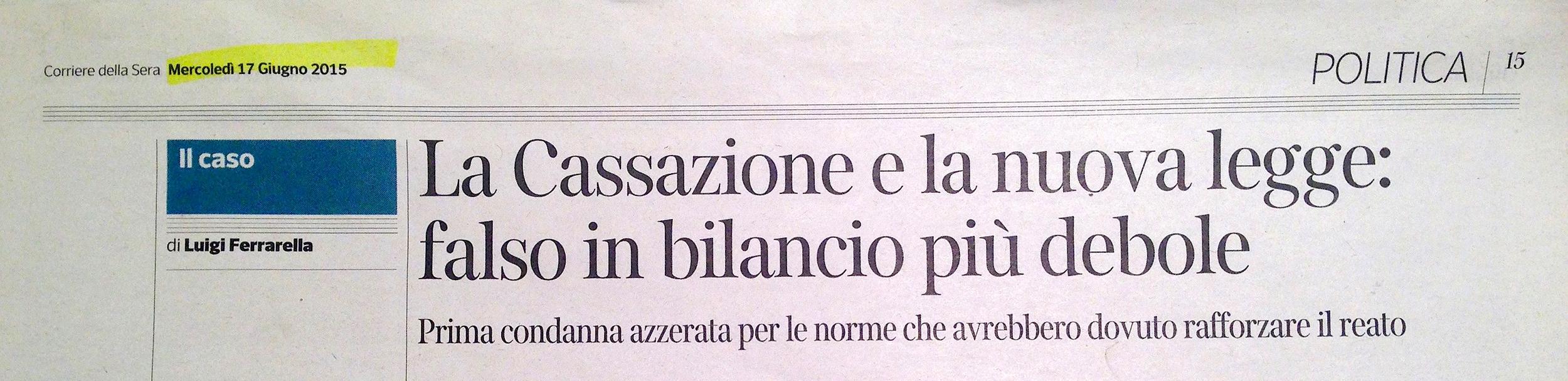 Corriere della Sera 17 giugno 2015 Falso in bilancio - sentenza Cassazione